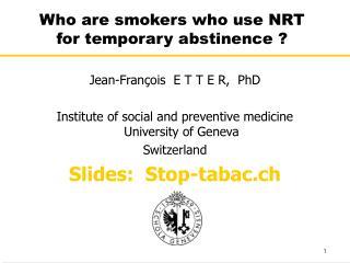 Who are smokers who use NRT
