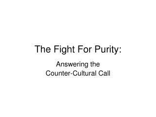 The Fight For Purity: