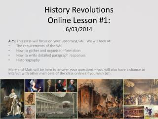 History Revolutions  Online Lesson # 1:  6/03/2014