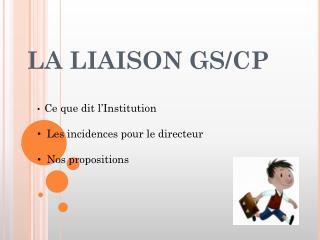 LA LIAISON GS/CP