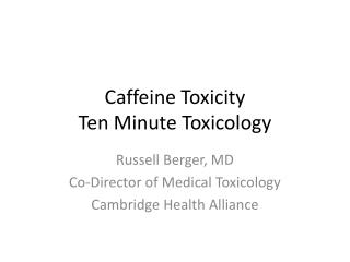 Caffeine Toxicity Ten Minute Toxicology