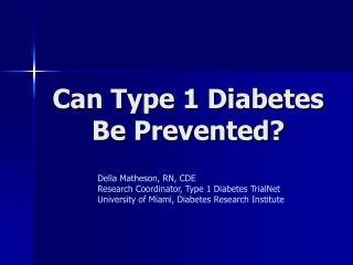 Can Type 1 Diabetes Be Prevented?