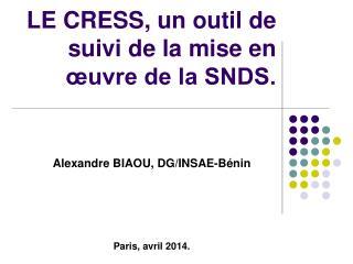 LE CRESS ,  un outil de suivi de la mise en œuvre de la SNDS.