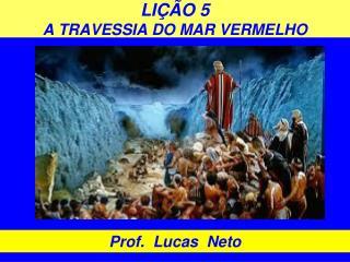LIÇÃO 5 A TRAVESSIA DO MAR VERMELHO
