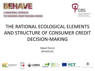 THE RATIONAL ECOLOGICAL ELEMENTS AND STRUCTURE OF CONSUMER CREDIT DECISION-MAKING Miguel Oliveira
