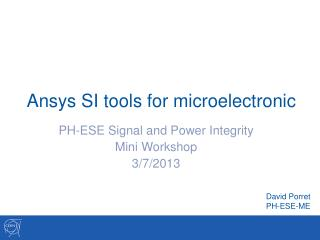 Ansys SI tools for microelectronic