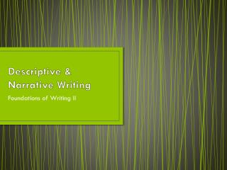 Descriptive & Narrative Writing