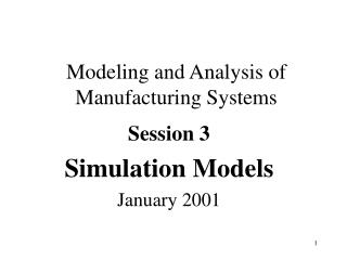 Modeling and Analysis of Manufacturing Systems