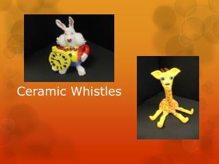 Ceramic Whistles