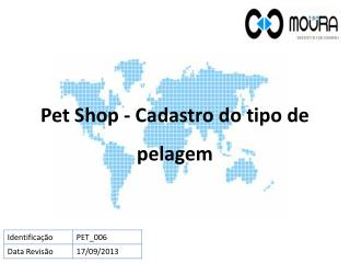 Pet Shop - Cadastro  do tipo de  pelagem