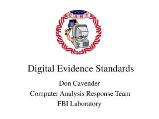 Digital Evidence Standards