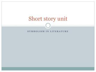 Short story unit