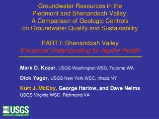 Mark D.  Kozar ,  USGS Washington WSC, Tacoma WA Dick  Yager ,  USGS New York WSC, Ithaca NY