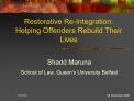 Restorative Re-Integration:  Helping Offenders Rebuild Their Lives