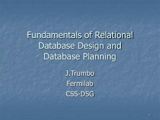 Fundamentals of Relational Database Design and Database Planning