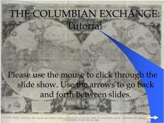 THE COLUMBIAN EXCHANGE: Tutorial