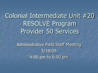 Colonial Intermediate Unit #20 RESOLVE  Program Provider 50 Services