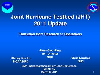 Joint Hurricane Testbed (JHT) 2011 Update Transition from Research to Operations