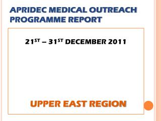 APRIDEC MEDICAL OUTREACH PROGRAMME REPORT