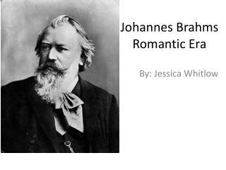 Johannes Brahms Romantic Era