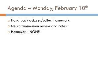 Agenda – Monday, February 10 th