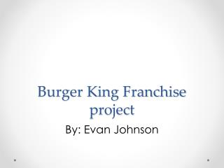 Burger King Franchise project