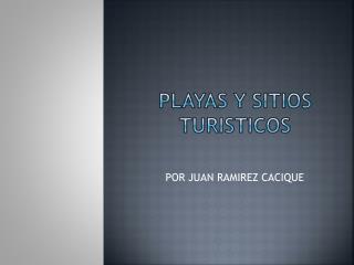 PLAYAS Y SITIOS TURISTICOS