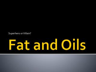 Fat and Oils