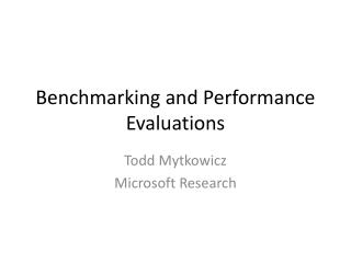 Benchmarking and Performance Evaluations