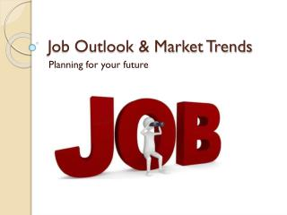 Job Outlook & Market Trends