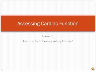 Assessing Cardiac Function