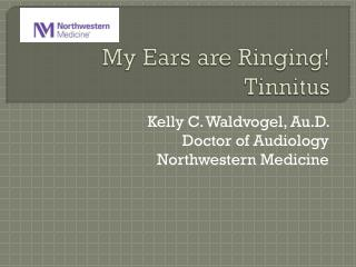 My Ears are Ringing! Tinnitus