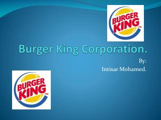 Burger King Corporation.