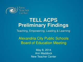TELL ACPS  Preliminary Findings Teaching, Empowering, Leading & Learning