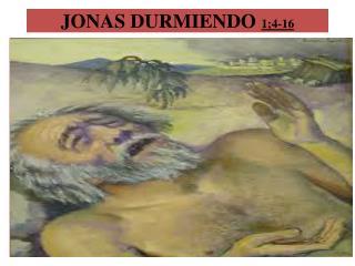JONAS DURMIENDO  1;4-16