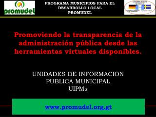 UNIDADES DE INFORMACION PUBLICA MUNICIPAL UIPMs
