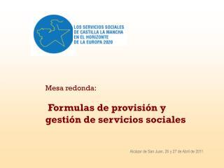 Mesa redonda: Formulas de provisión y gestión de servicios sociales