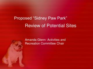 "Proposed ""Sidney Paw Park"""