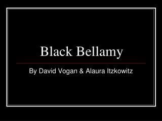 Black Bellamy