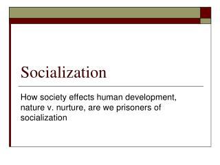 Socialization