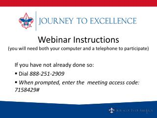 Webinar Instructions you will need both your computer and a telephone to participate