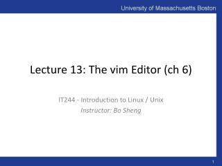Lecture 13:  The vim Editor ( ch  6)