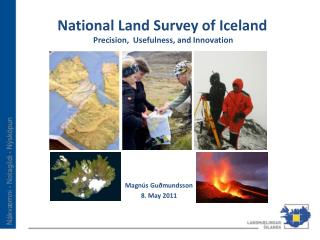 National Land Survey of Iceland Precision,  Usefulness, and Innovation