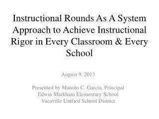 August 9,  2013 Presented by Manolo C. Garcia, Principal Edwin Markham Elementary School