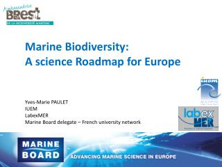 Marine  Biodiversity : A science  Roadmap  for Europe