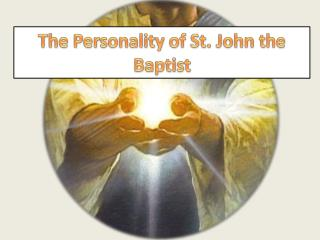 The Personality of St. John the Baptist