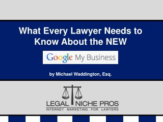 What Every Lawyer Needs to Know About the NEW