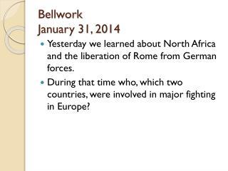 Bellwork  January 31, 2014