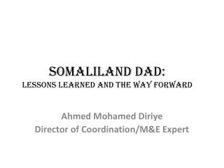 Somaliland DAD:                          Lessons Learned and the Way Forward