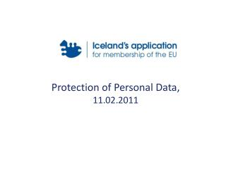 Protection of Personal Data,  11.02.2011